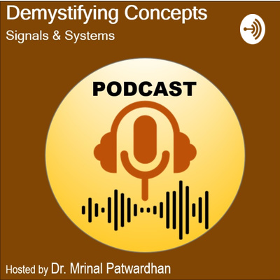 Demystifying Concepts: Signals & Systems