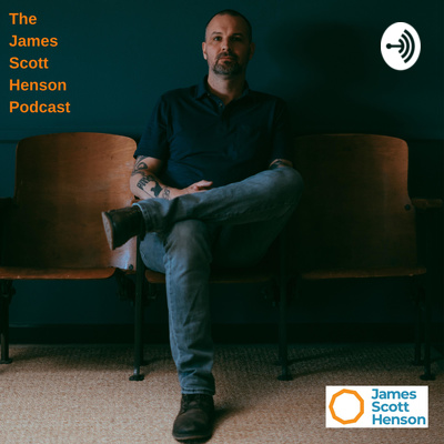 The James Scott Henson Podcast
