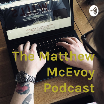 The Matthew McEvoy Podcast