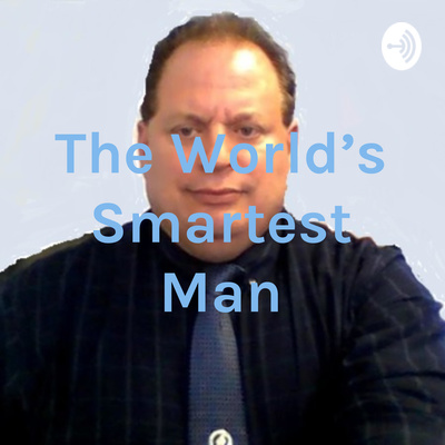 The World's Smartest Man
