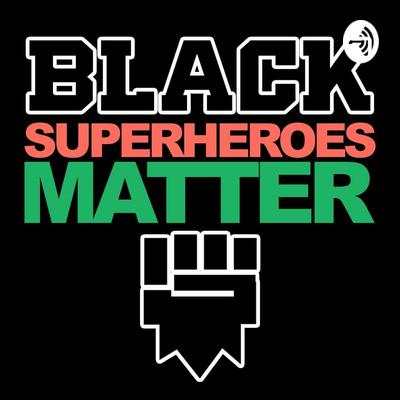 Black Superheroes Matter