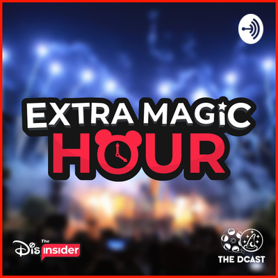 Extra Magic Hour: A Disneyland Resort Fan Podcast