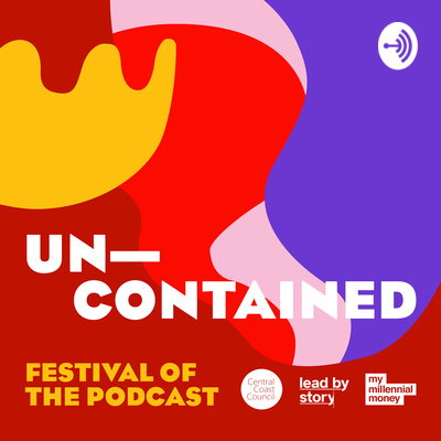unContained Festival of the Podcast