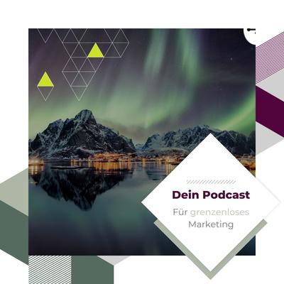 Grenzenlos Sichtbar - Dein Podcast für kreatives Marketing