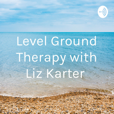 Level Ground Therapy with Liz Karter