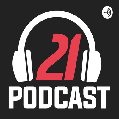21 Podcast