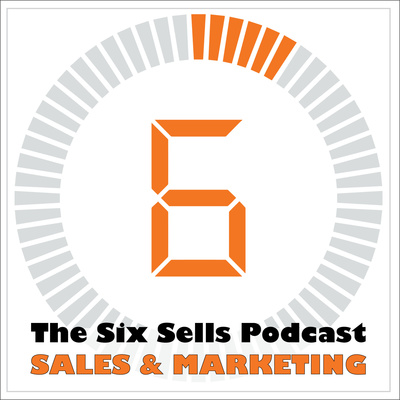 The Six Sells podcast