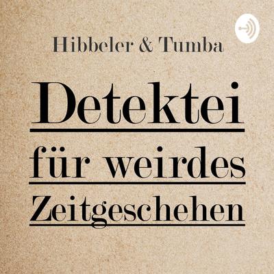 Hibbeler & Tumba - Detektei für weirdes Zeitgeschehen