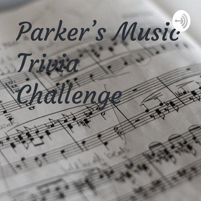 Parker's Music Trivia Challenge