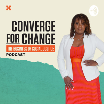 Converge for Change: The Business of Social Justice