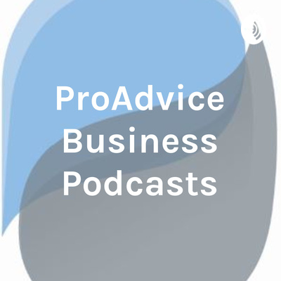 ProAdvice Business Podcasts - We help family business prosper