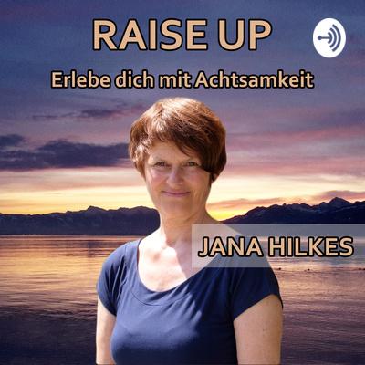 Raise Up | Der Podcast für Meditation und Achtsamkeit