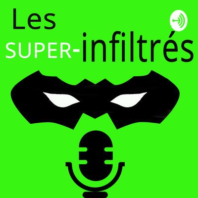 Les SUPER-infiltrés