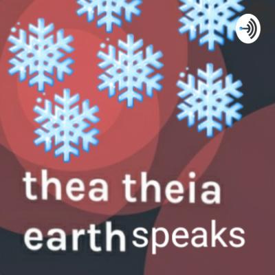 thea theia earth Speaks
