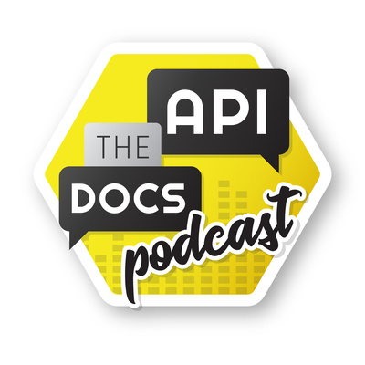 API The Docs Podcast