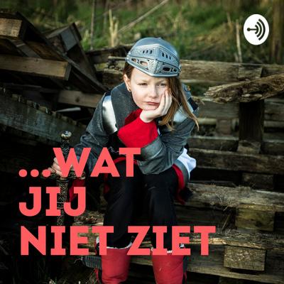 ... Wat jij niet ziet - een podcast voor dappere kinderen