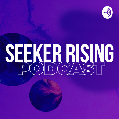 Seeker Rising Podcast