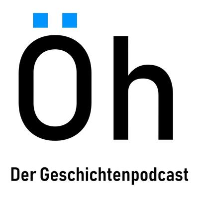 Öh - Der Geschichtenpodcast