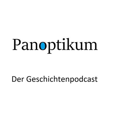 Panoptikum - der Geschichtenpodcast