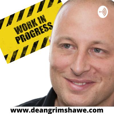 Dean Grimshawe - Work in Progress