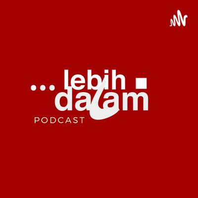Podcast Lebih Dalam