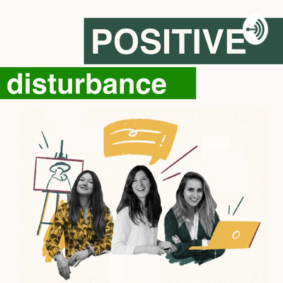 Positive Disturbance - A podcast by The Humblebrag