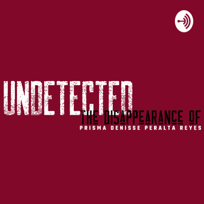UNDETECTED: The Disappearance of Prisma Reyes