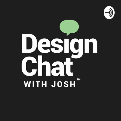 Design Chat with Josh