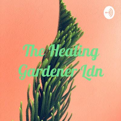 The Healing Gardener Ldn