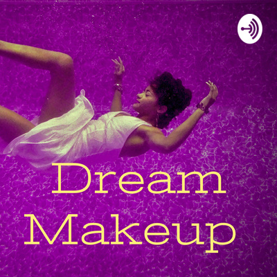 Dream Quotes Galore By Dream Makeup A Podcast On Anchor