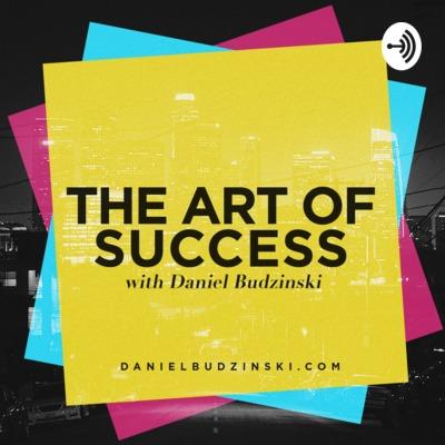 The Art of Success Podcast with Daniel Budzinski