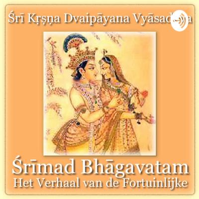 Śrīmad Bhāgavatam - Het Verhaal van de Fortuinlijke