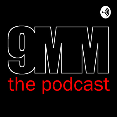 9MM The Podcast