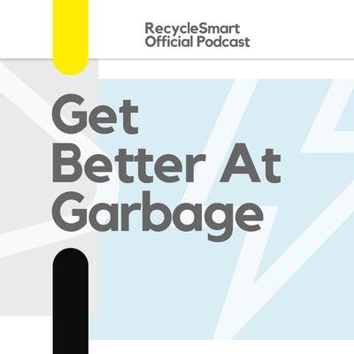 Get Better At Garbage