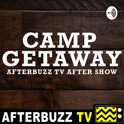 Camp Getaway After Show Podcast