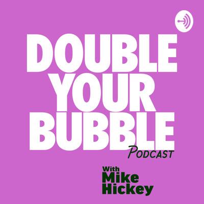 Double Your Bubble