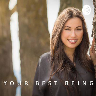 Your Best Being