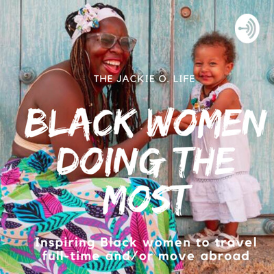 The Jackie O. Life Presents Black Women Doing the Most