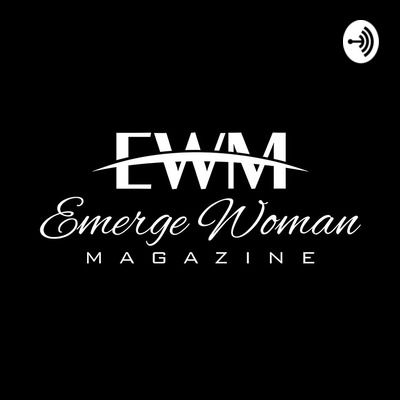 Emerge Woman Magazine Podcast
