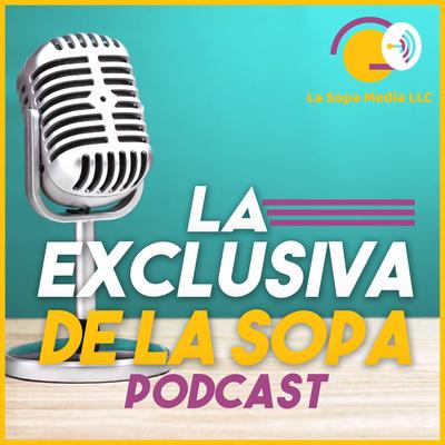 EXCLUSIVA DE LA SOPA MEDIA
