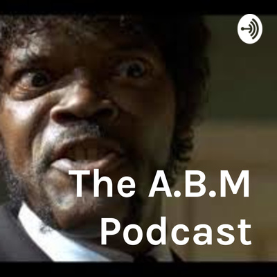 The A.B.M. Podcast