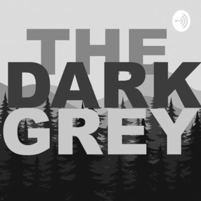 The Dark Grey