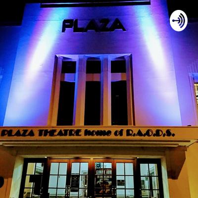Plaza Theatre Podcast