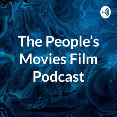 The People's Movies Film Podcast