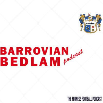 Barrovian Bedlam - A Furness Football Podcast