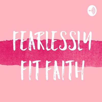 Fearlessly Fit Faith