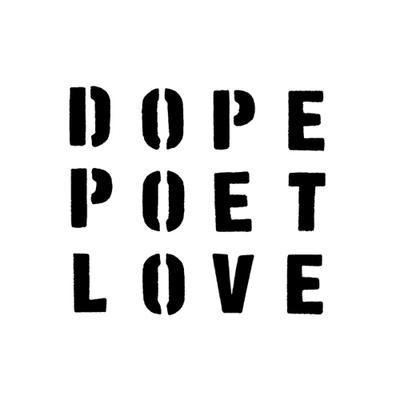 DOPE POET LOVE