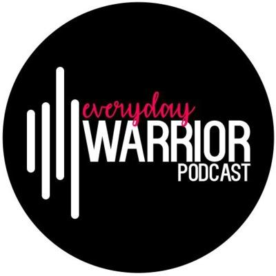Everyday Warrior Podcast