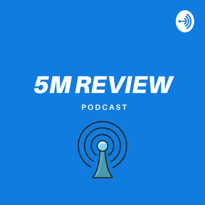 5M Review Podcast