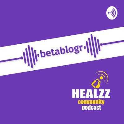 betablogr - Der Podcast für die HEALZZ.community